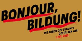 1. Mai 2015, Bonjour Bildung DGB