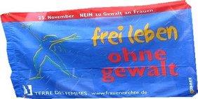 """Fahne von Terre des Femmes """"frei leben ohne Gewalt - 25. November NEIN zu Gewalt gegen Frauen"""""""